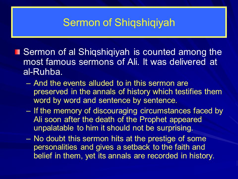 In Sermon 3, Ali Part 2 continued See next slide please –Other sources: 13.