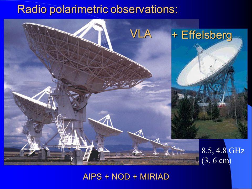 + Effelsberg AIPS + NOD + MIRIAD 8.5, 4.8 GHz (3, 6 cm) Radio polarimetric observations: VLA