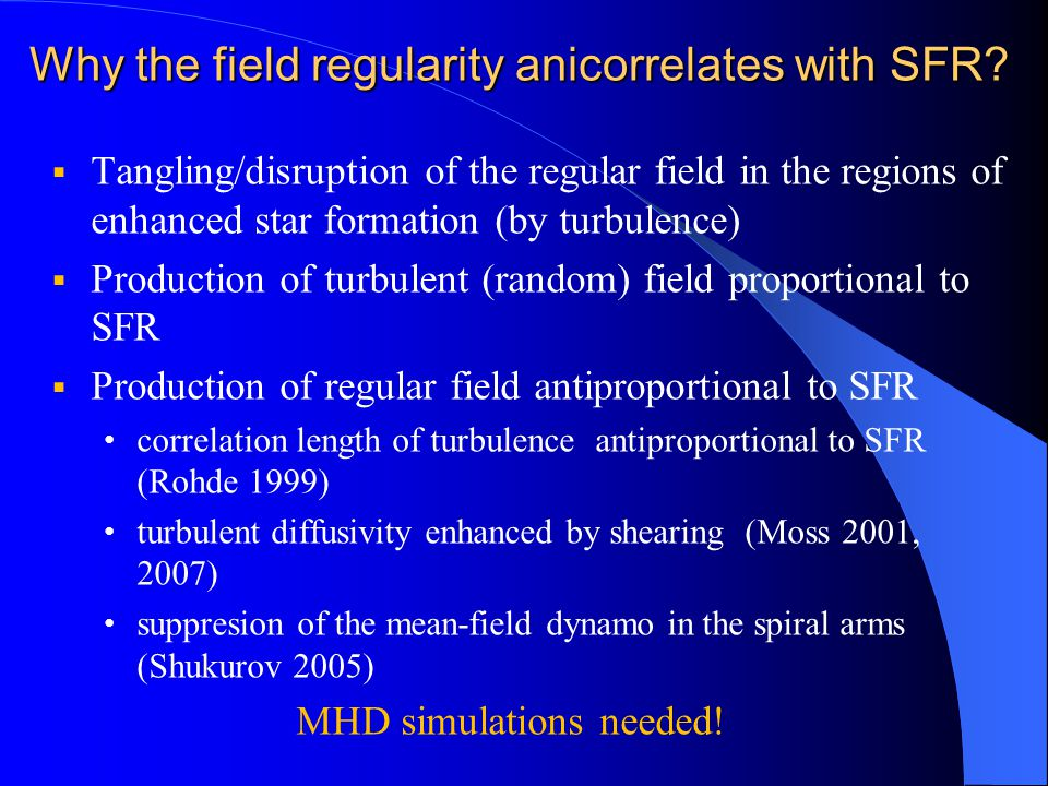 Why the field regularity anicorrelates with SFR.