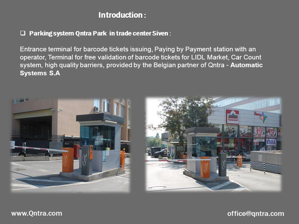  BILLA Market – Poduyane  Entrance terminal QPM-100-Entrance, Exit terminal QPM-200-Exit, Automatic pay station QPM-1000-PS, Electromechanical barrier BL12, Inductive loop, Traffic light, QPS - Parking management software – software for payment management.