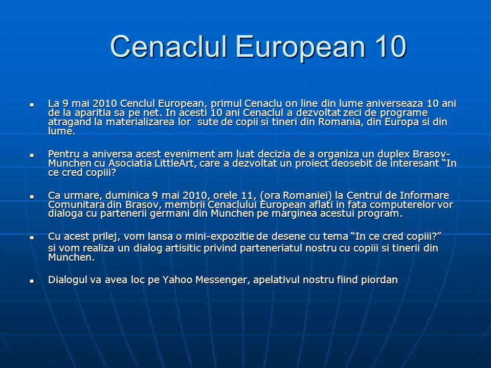 Cenaclul European 10 Cenaclul European 10 La 9 mai 2010 Cenclul European, primul Cenaclu on line din lume aniverseaza 10 ani de la aparitia sa pe net.