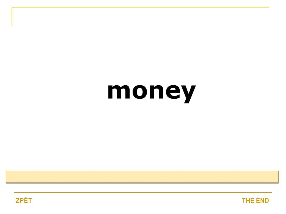 money THE ENDZPĚT