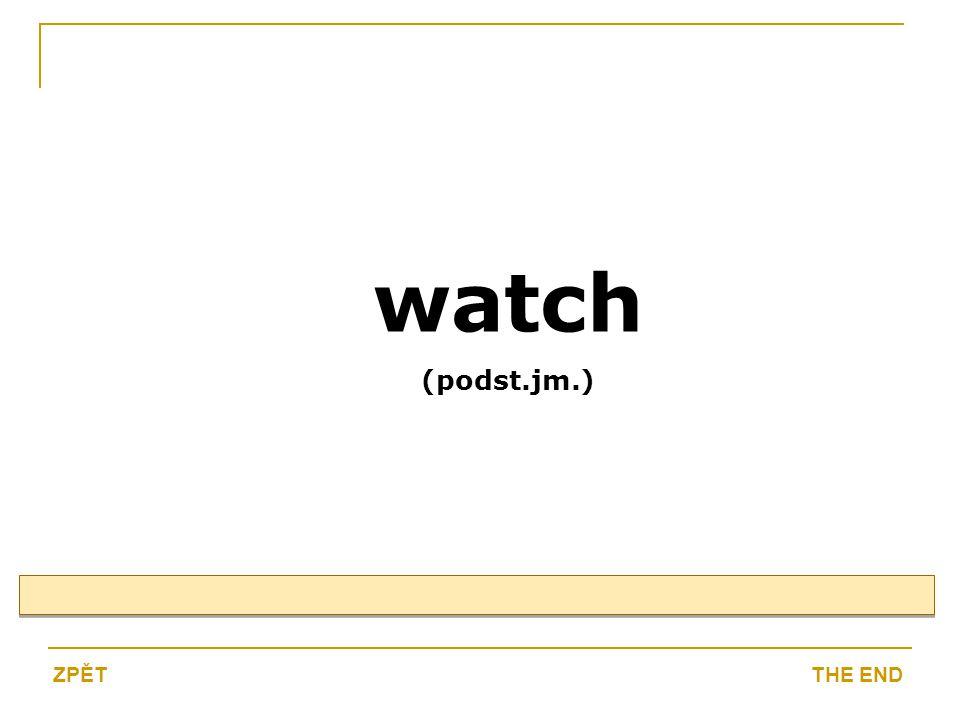 watch (podst.jm.) THE ENDZPĚT