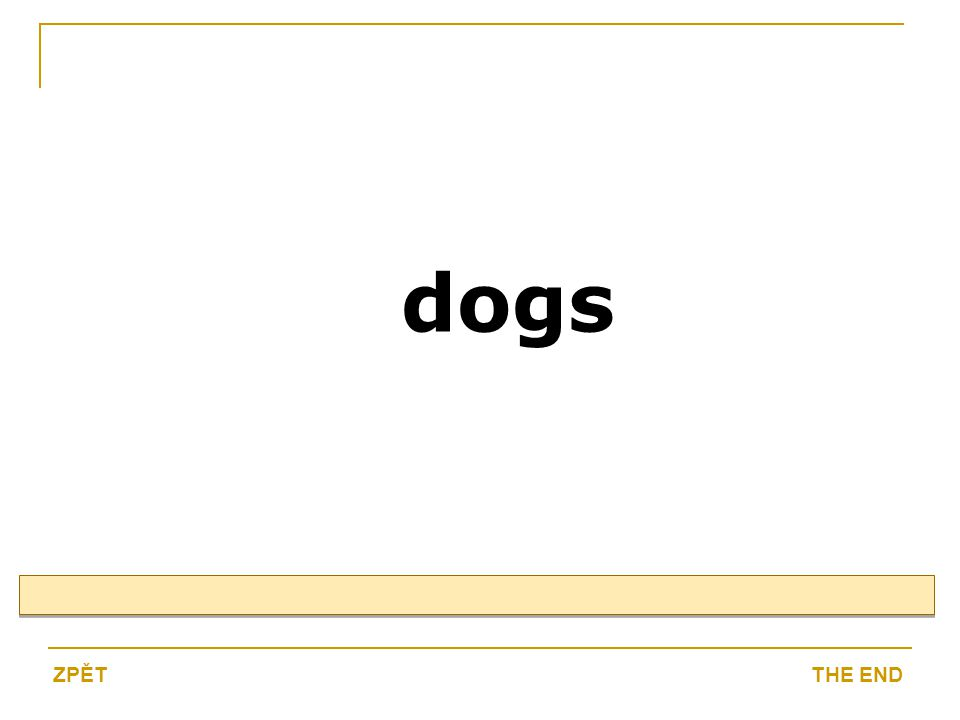 dogs THE ENDZPĚT