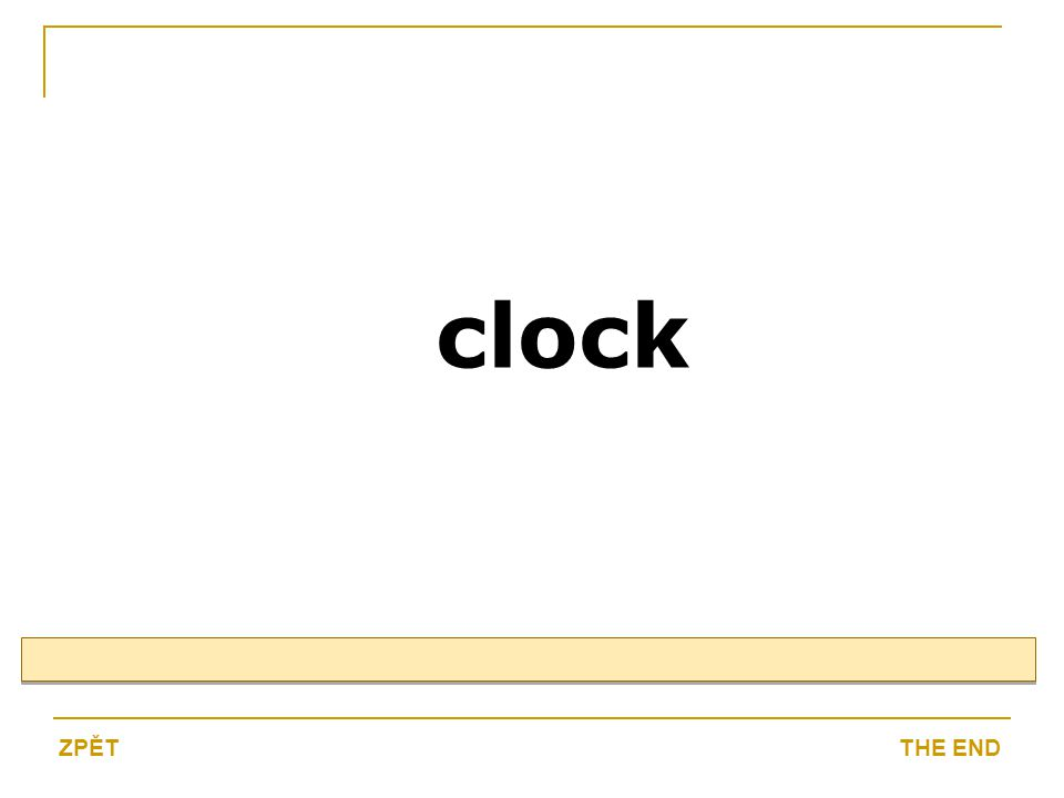 clock THE ENDZPĚT