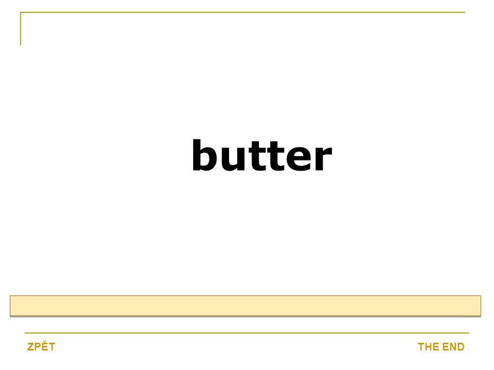 butter THE ENDZPĚT