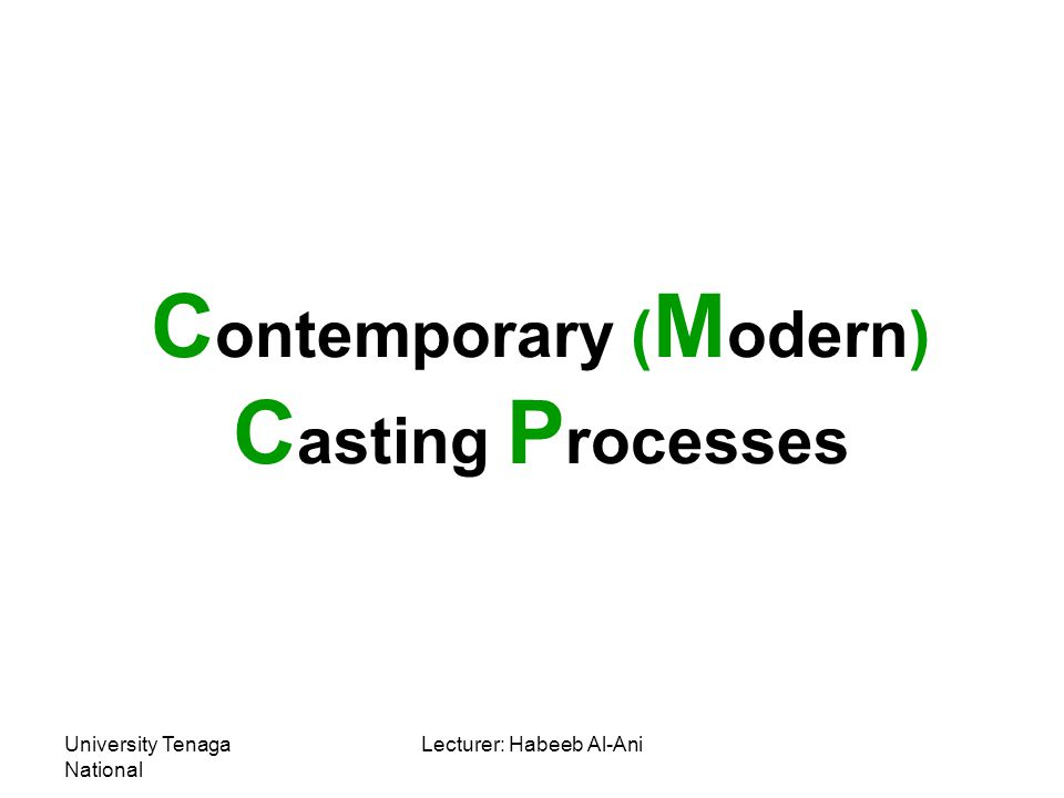 University Tenaga National Lecturer: Habeeb Al-Ani centrifugal casting Cont… b- Using a thick, highly insulated sand interface between the mould wall and the casting.