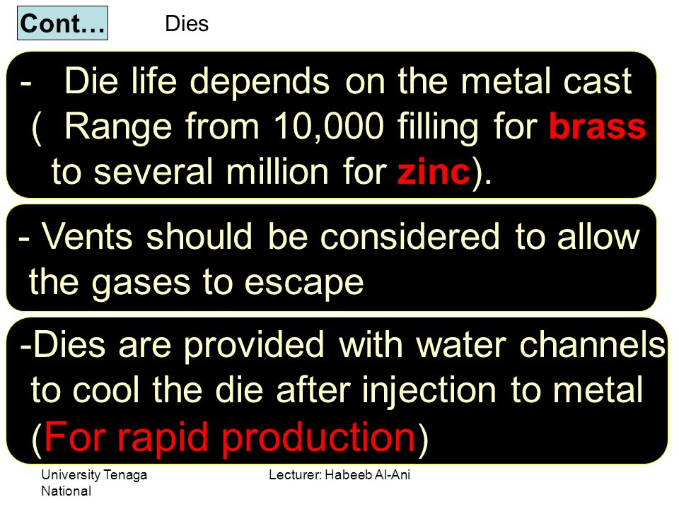 University Tenaga National Lecturer: Habeeb Al-Ani - Die life depends on the metal cast ( Range from 10,000 filling for brass to several million for zinc).