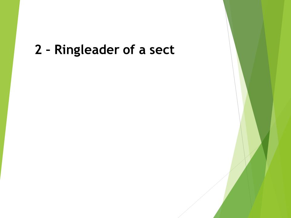 2 – Ringleader of a sect