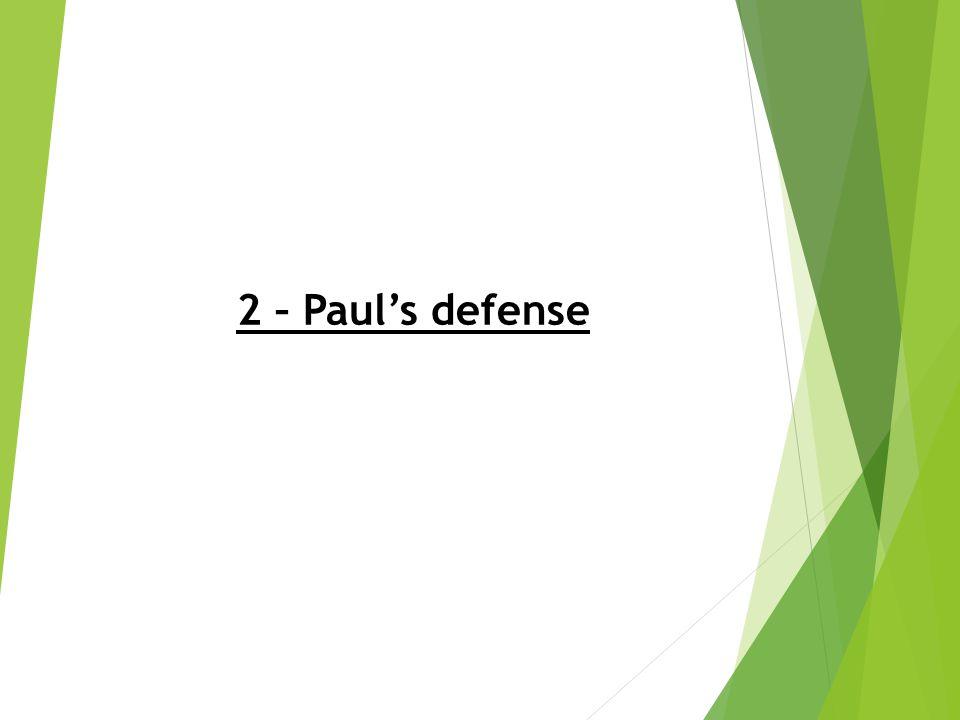 2 – Paul's defense