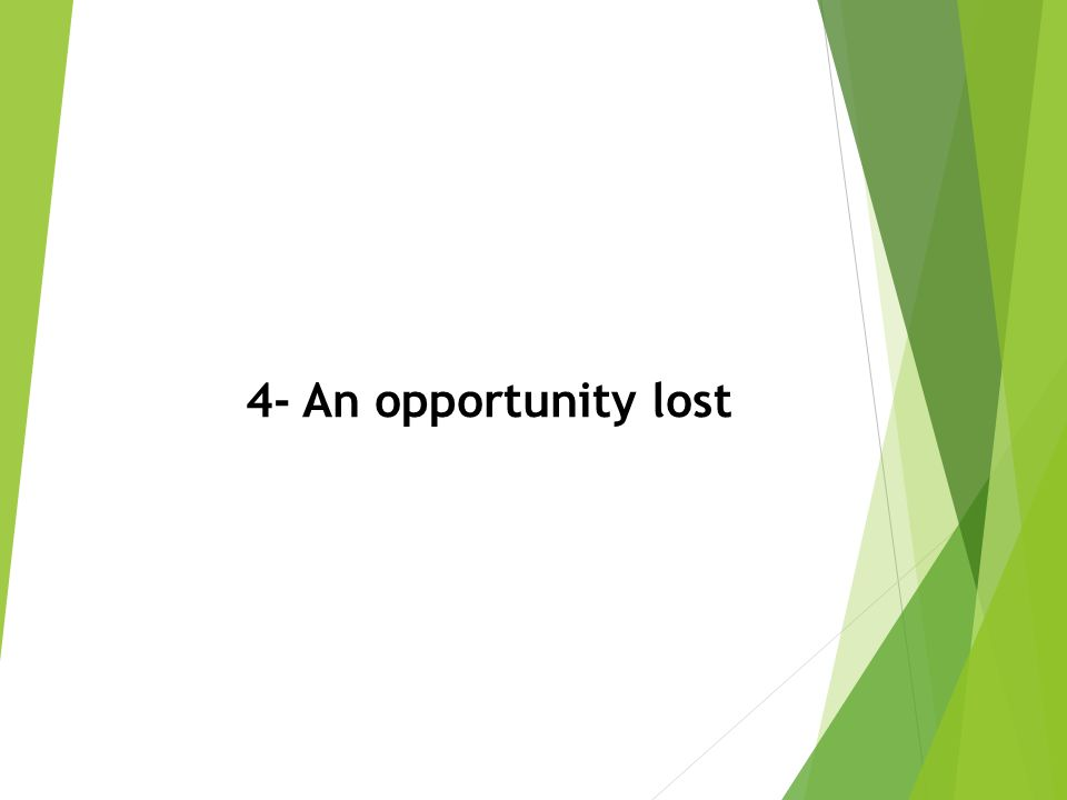 4- An opportunity lost