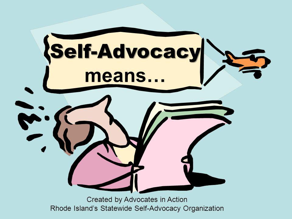 Self-Advocacy Means MAKING A DIFFERENCE
