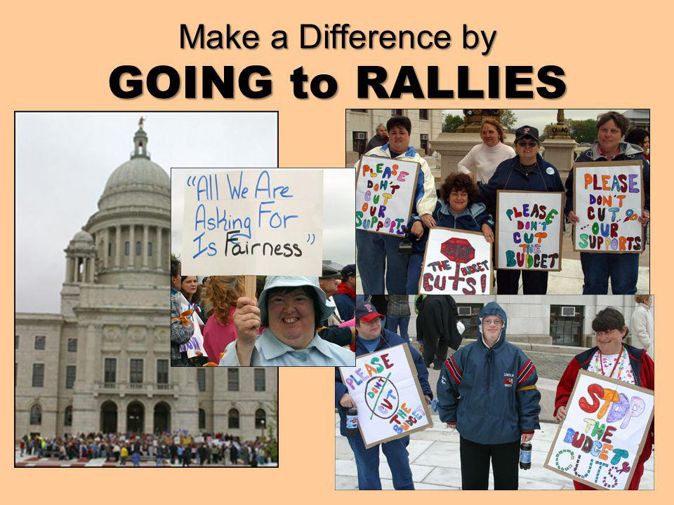 Make a Difference by GOING to RALLIES