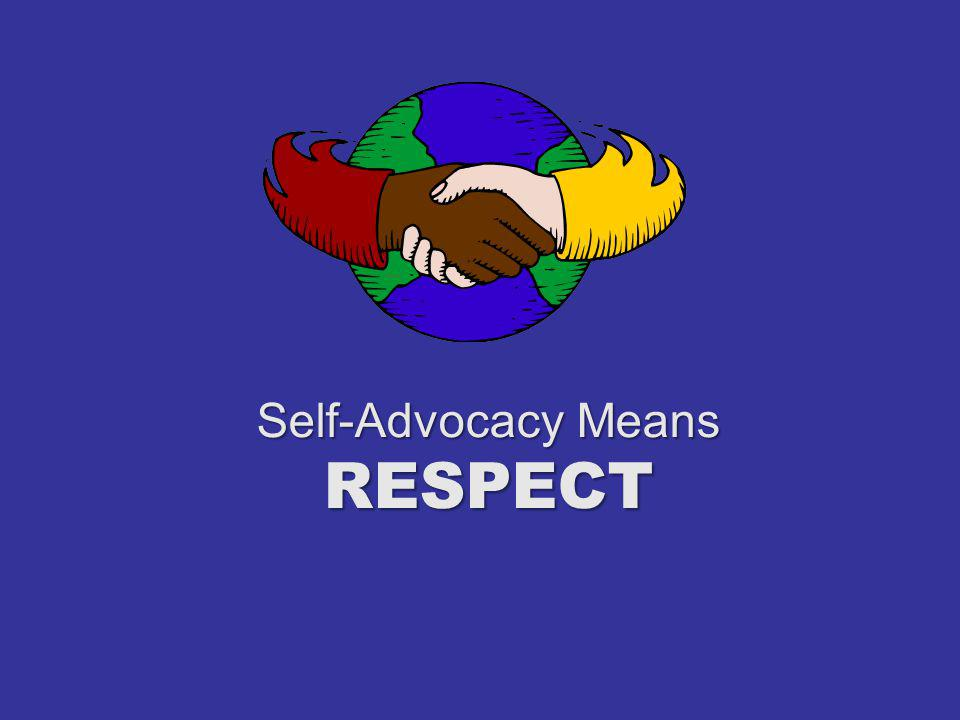 Self-Advocacy Means RESPECT