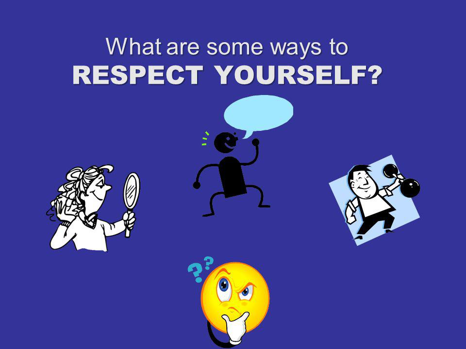 What are some ways to RESPECT OTHERS?