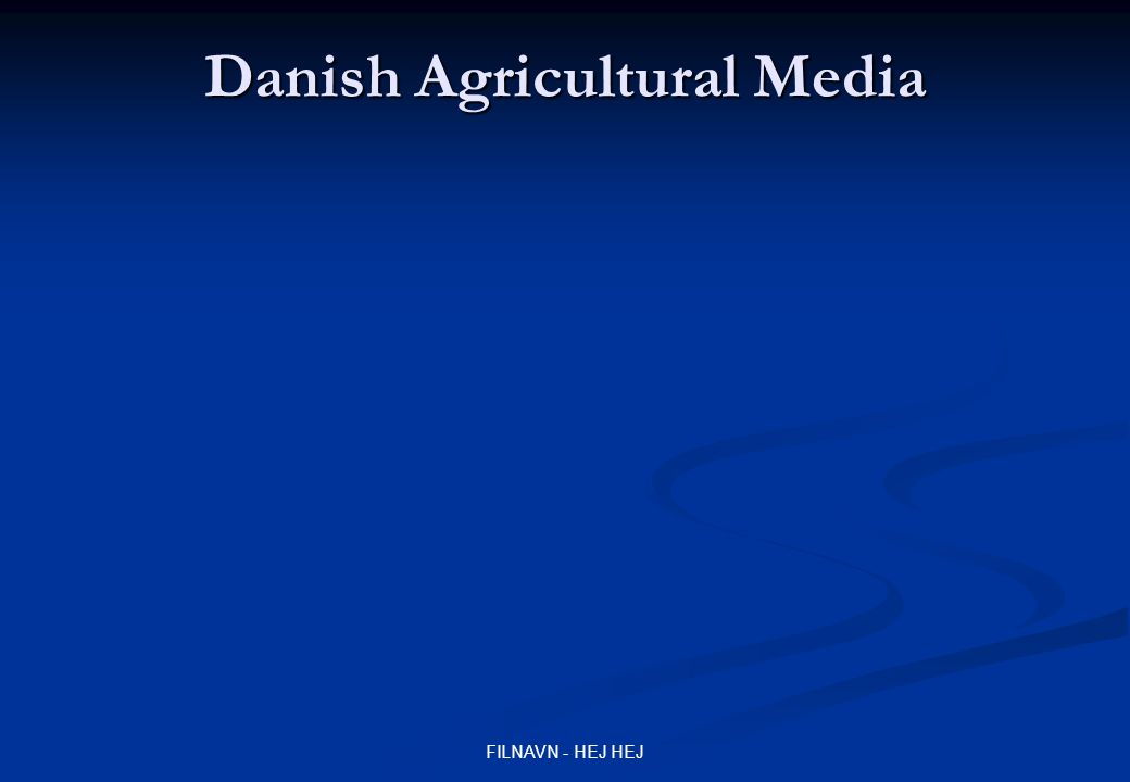 FILNAVN - HEJ HEJ Danish Agricultural Media Statistics