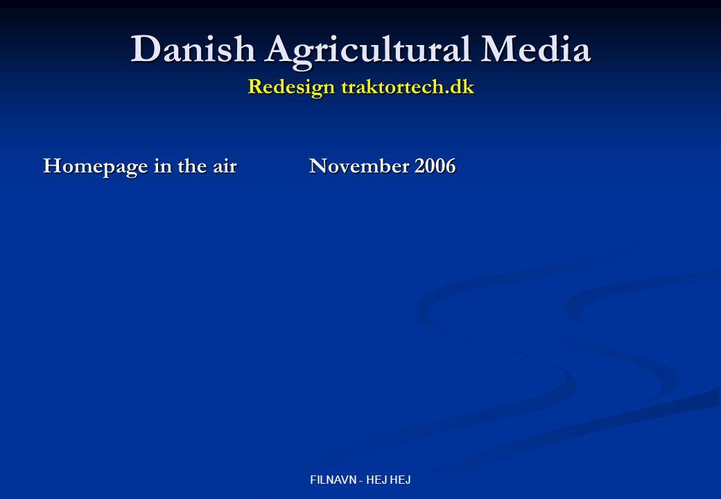 FILNAVN - HEJ HEJ Danish Agricultural Media Redesign traktortech.dk Homepage in the air November 2006