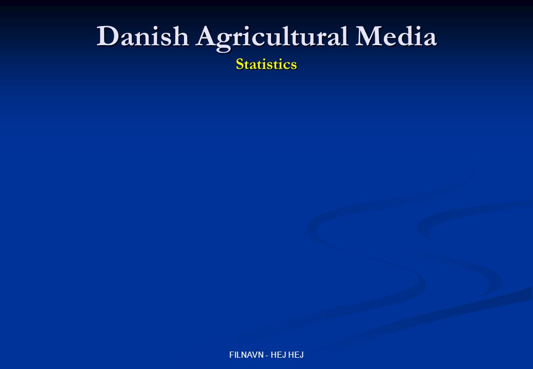 FILNAVN - HEJ HEJ Danish Agricultural Media Statistics Unique visitors Pageviews
