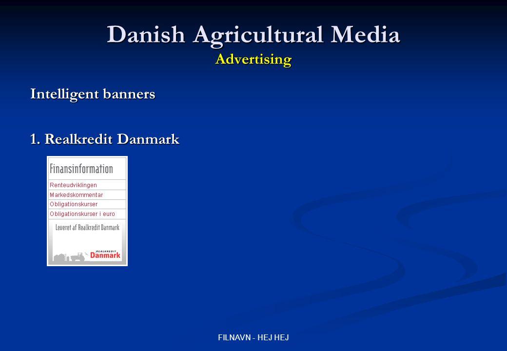 FILNAVN - HEJ HEJ Danish Agricultural Media Advertising Intelligent banners 1. Realkredit Danmark