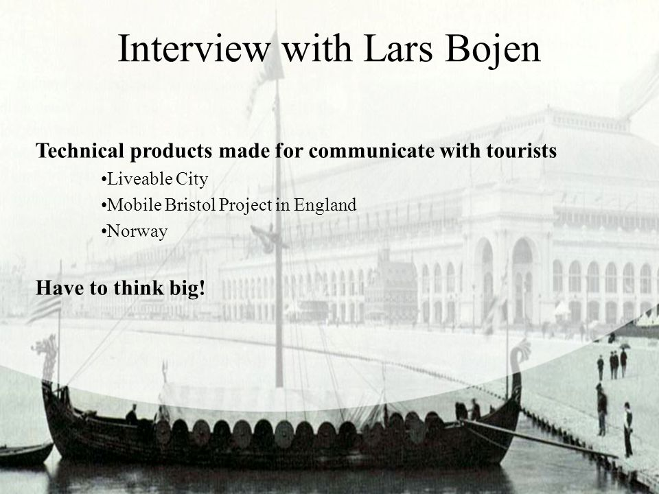 Interview with Lars Bojen Technical products made for communicate with tourists Liveable City Mobile Bristol Project in England Norway Have to think big!