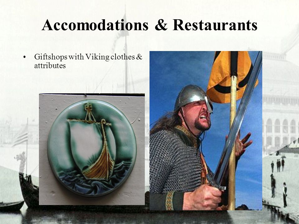 Accomodations & Restaurants Giftshops with Viking clothes & attributes