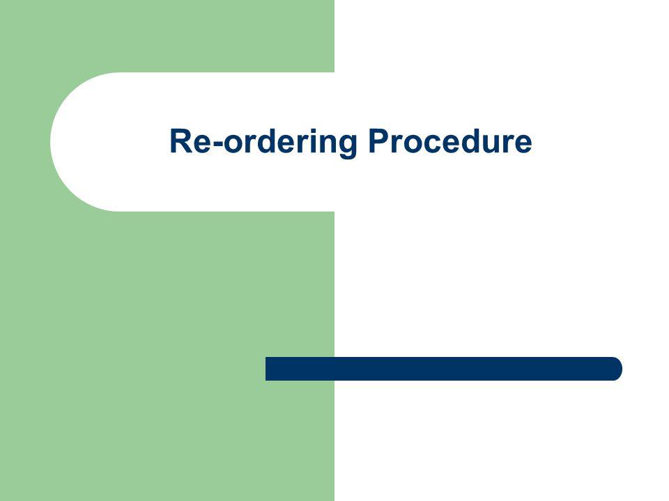 Re-ordering Procedure