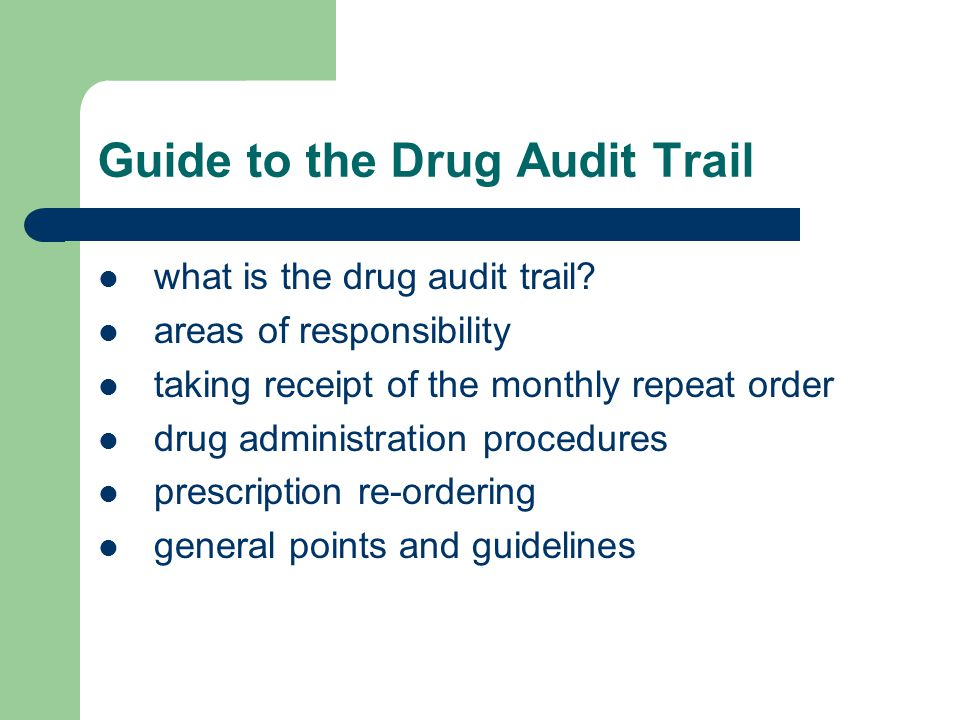 Guide to the Drug Audit Trail what is the drug audit trail.