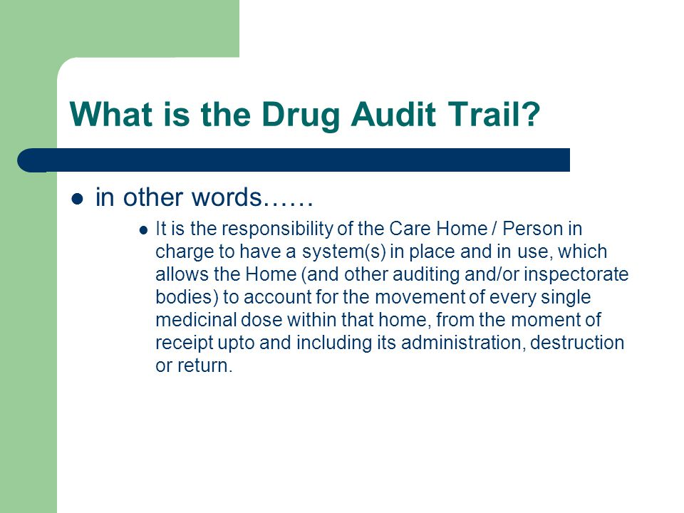 What is the Drug Audit Trail.