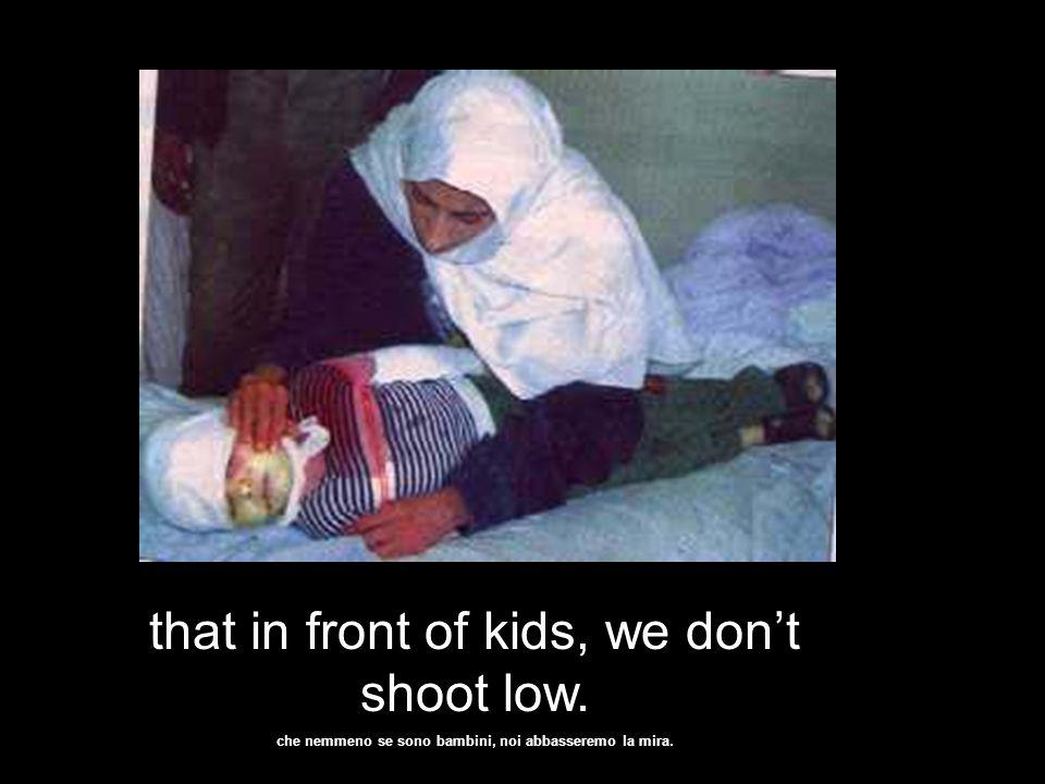 They are terrorists and the world must know …. Sono tutti dei terroristi, e il mondo deve sapere ….
