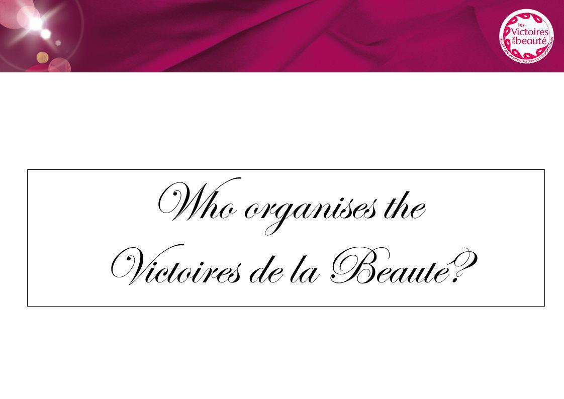 Who organises the Victoires de la Beauté