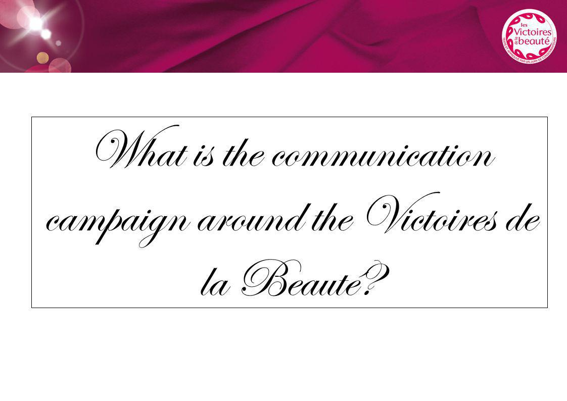 What is the communication campaign around the Victoires de la Beauté