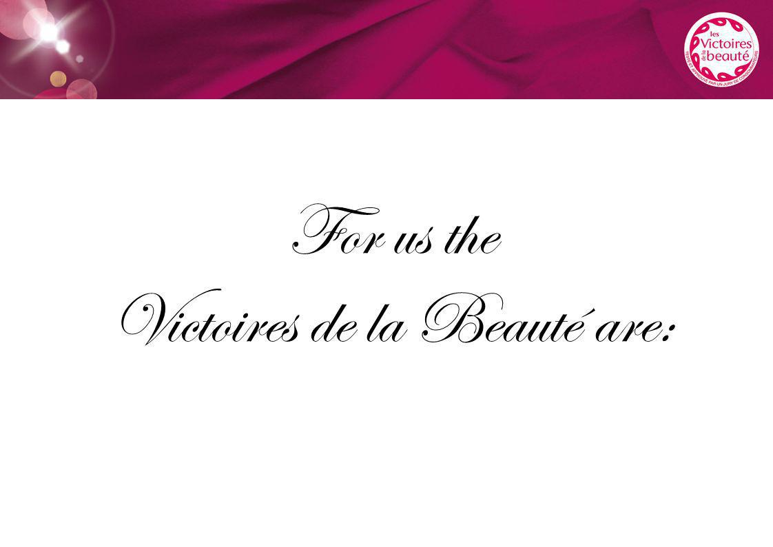 For us the Victoires de la Beauté are: