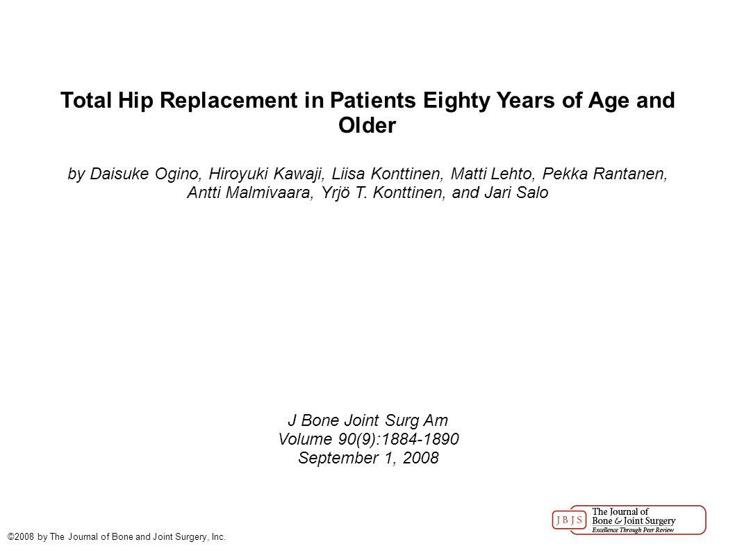 Total Hip Replacement in Patients Eighty Years of Age and Older by Daisuke Ogino, Hiroyuki Kawaji, Liisa Konttinen, Matti Lehto, Pekka Rantanen, Antti Malmivaara, Yrjö T.