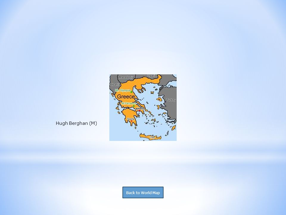 Hugh Berghan (M) Back to World Map