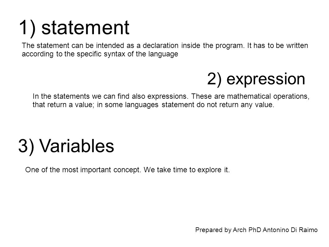 Prepared by Arch PhD Antonino Di Raimo 1) statement The statement can be intended as a declaration inside the program.
