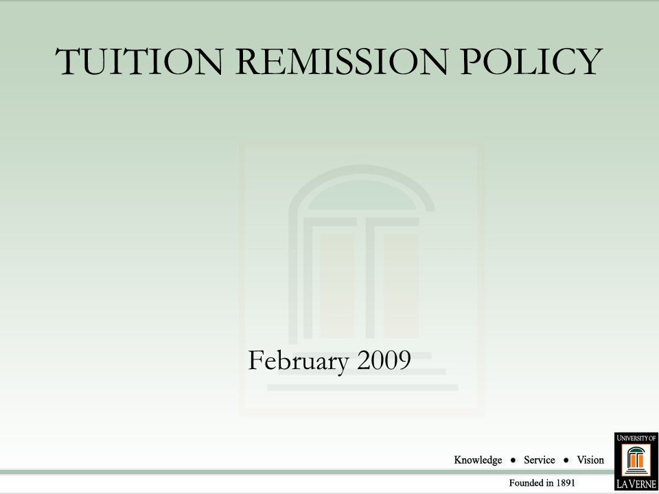 TUITION REMISSION POLICY February 2009