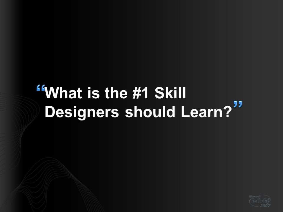 What is the #1 Skill Designers should Learn