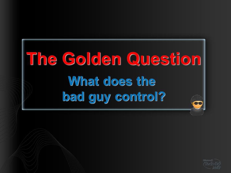What does the bad guy control The Golden Question