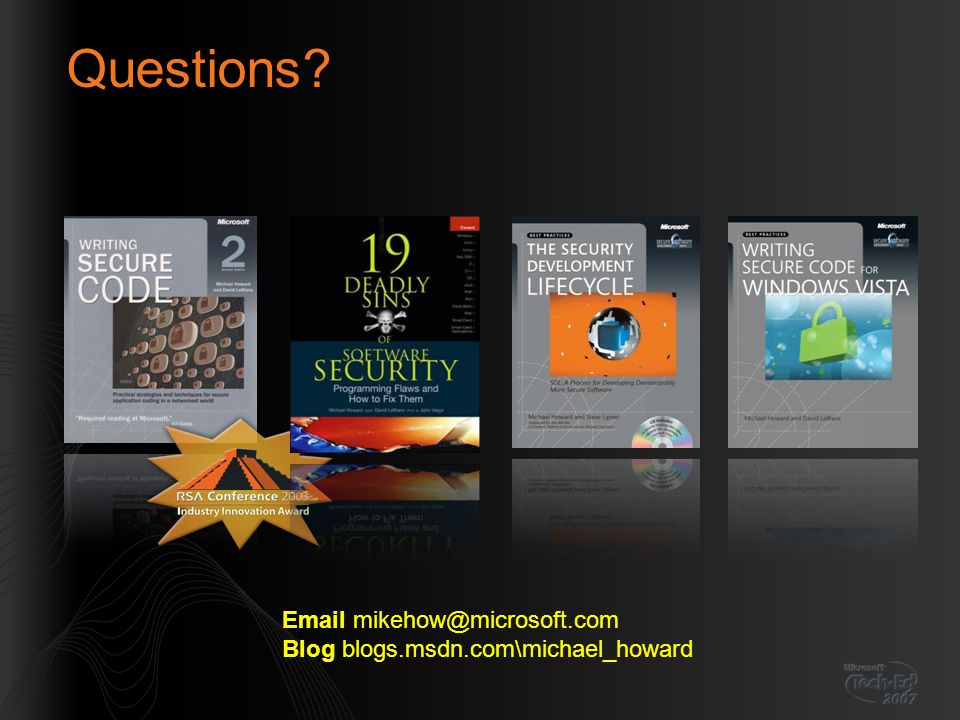 Questions Email mikehow@microsoft.com Blog blogs.msdn.com\michael_howard