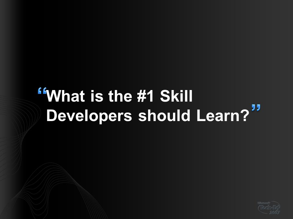 What is the #1 Skill Developers should Learn