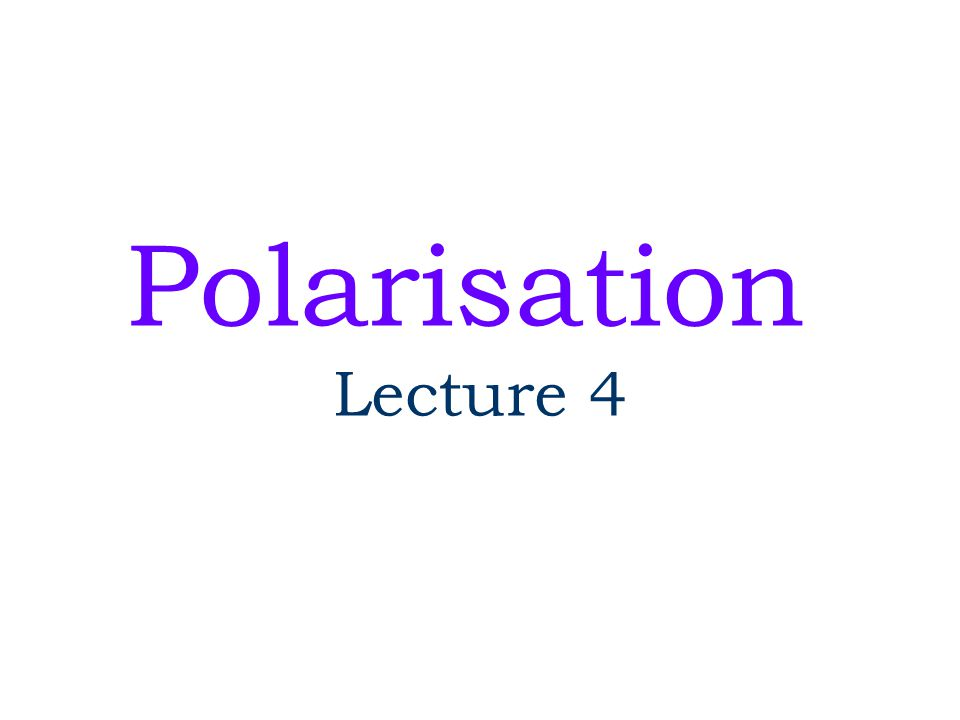 Polarization… Effect of Nicol's Prism on different polarized lights