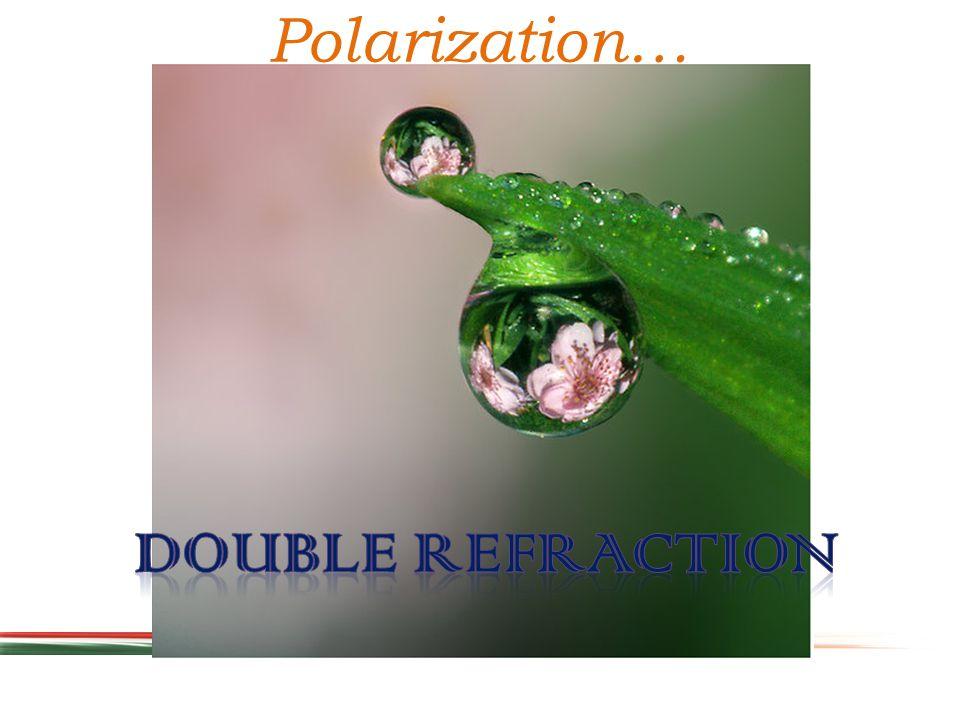 Polarization…