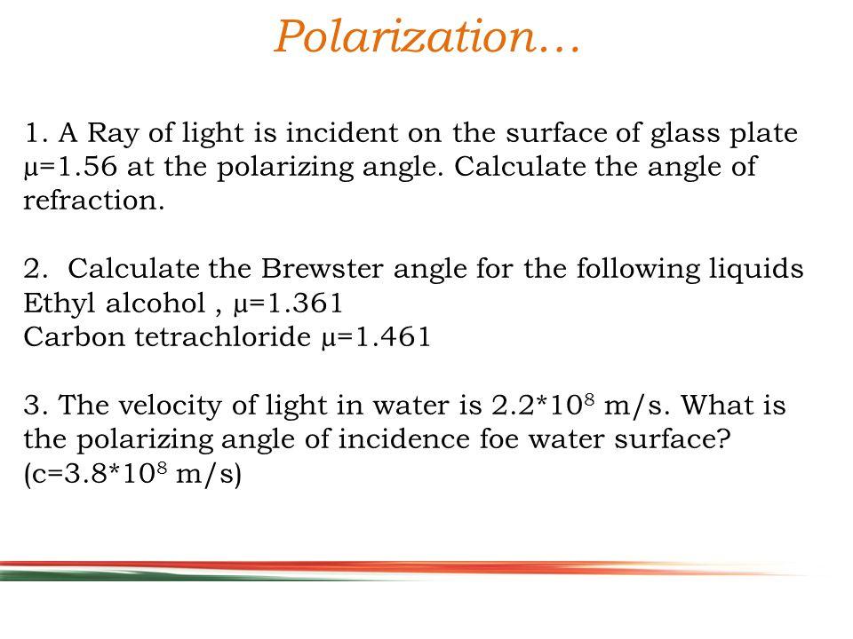 Polarization… 1.