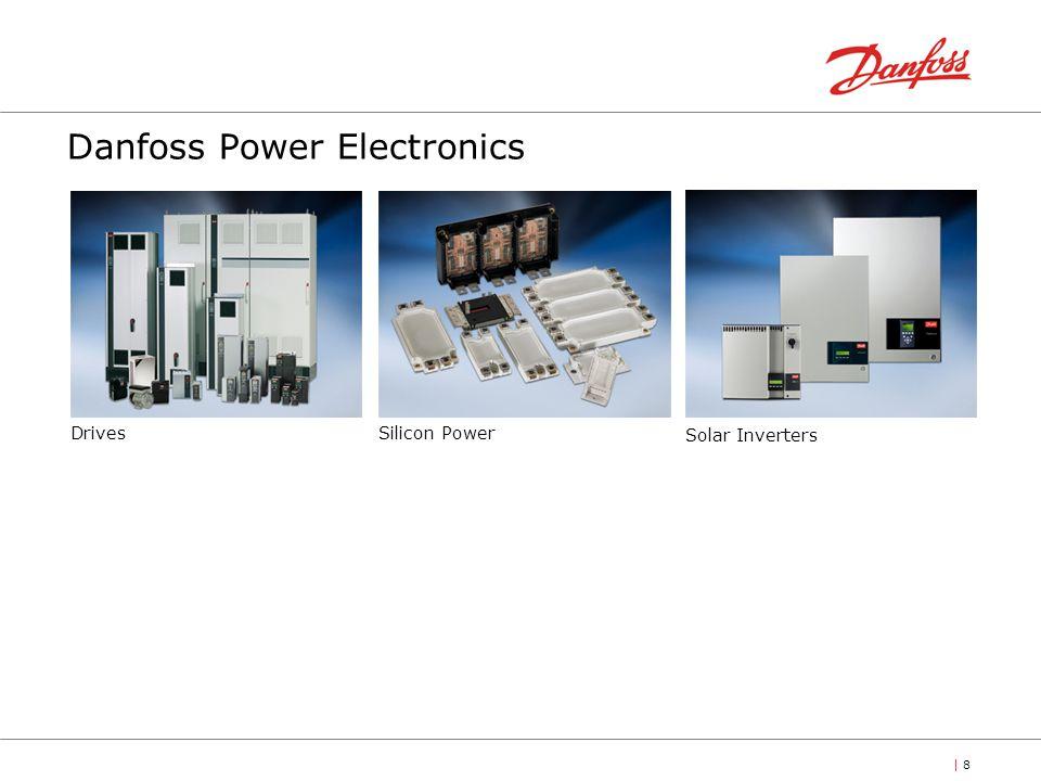 | 8| 8 Danfoss Power Electronics DrivesSilicon Power Solar Inverters