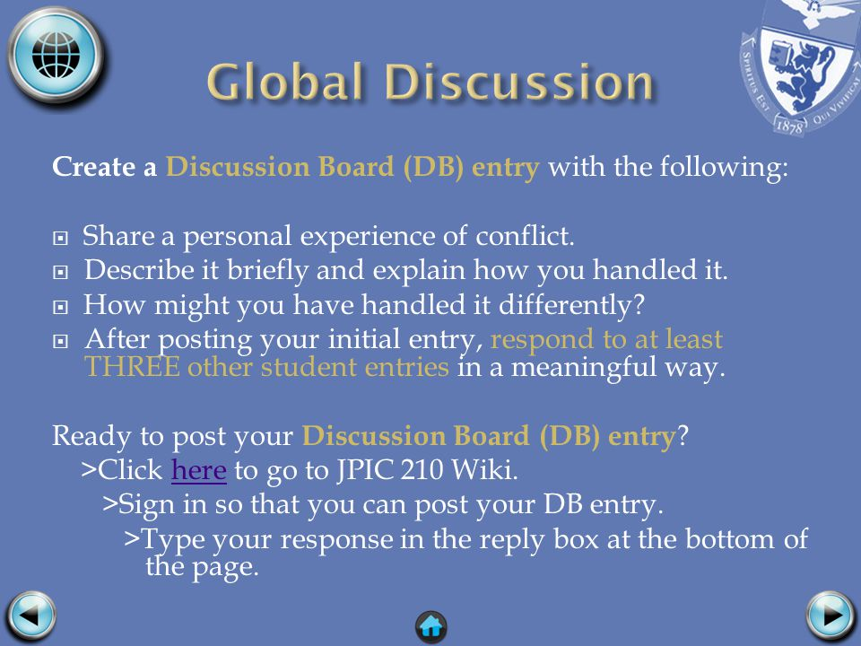 Create a Discussion Board (DB) entry with the following:  Share a personal experience of conflict.
