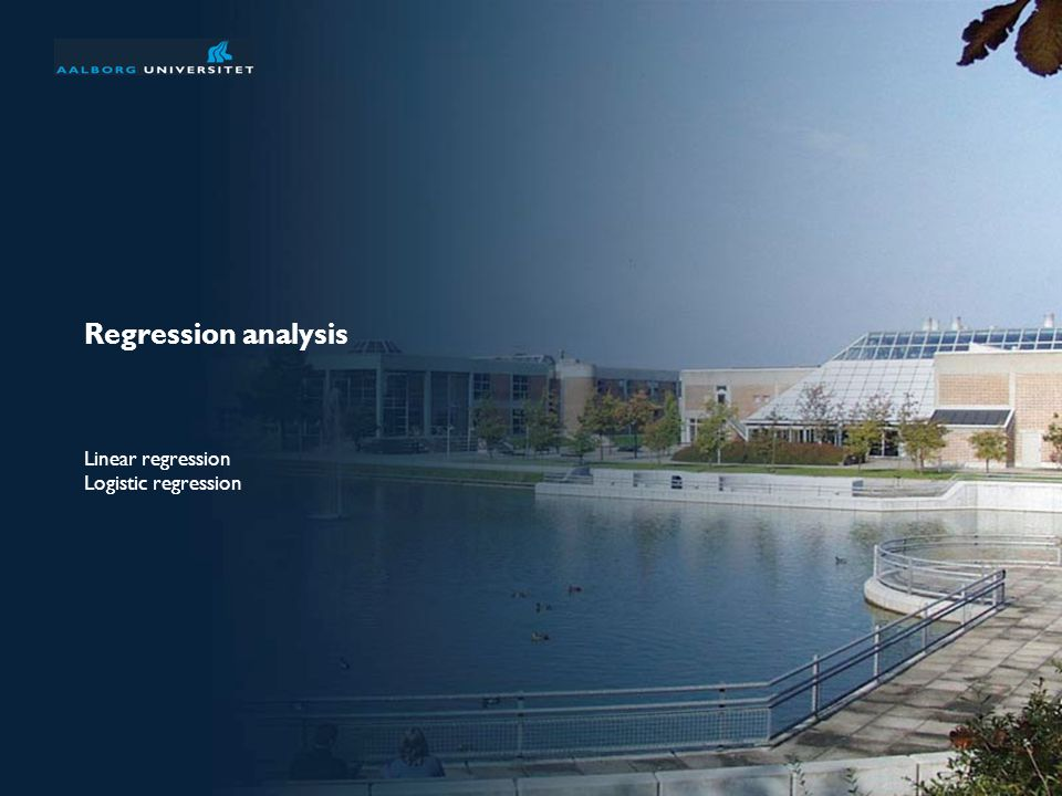Regression analysis Linear regression Logistic regression