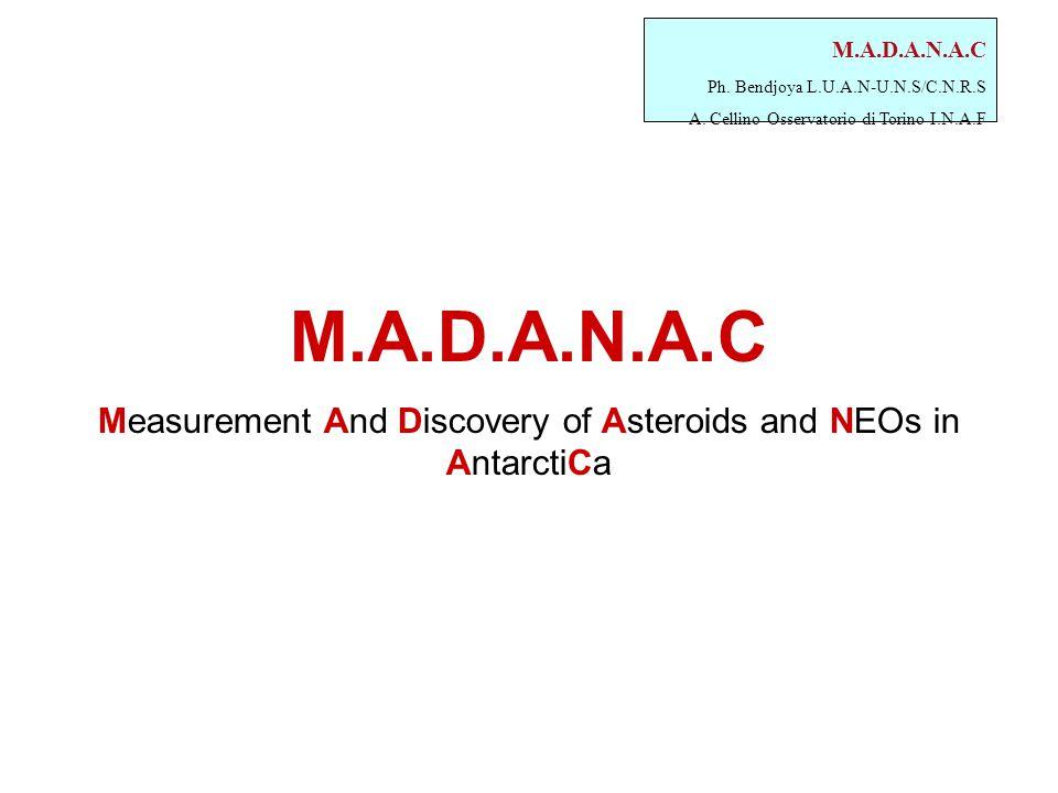 M.A.D.A.N.A.C Ph. Bendjoya L.U.A.N-U.N.S/C.N.R.S A. Cellino Osservatorio di Torino I.N.A.F