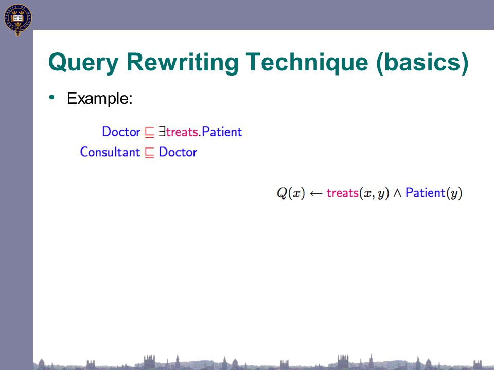 Query Rewriting Technique (basics) Example: