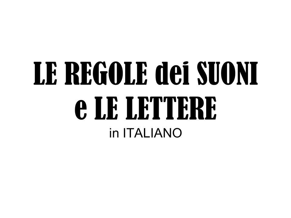 LE REGOLE dei SUONI e LE LETTERE in ITALIANO