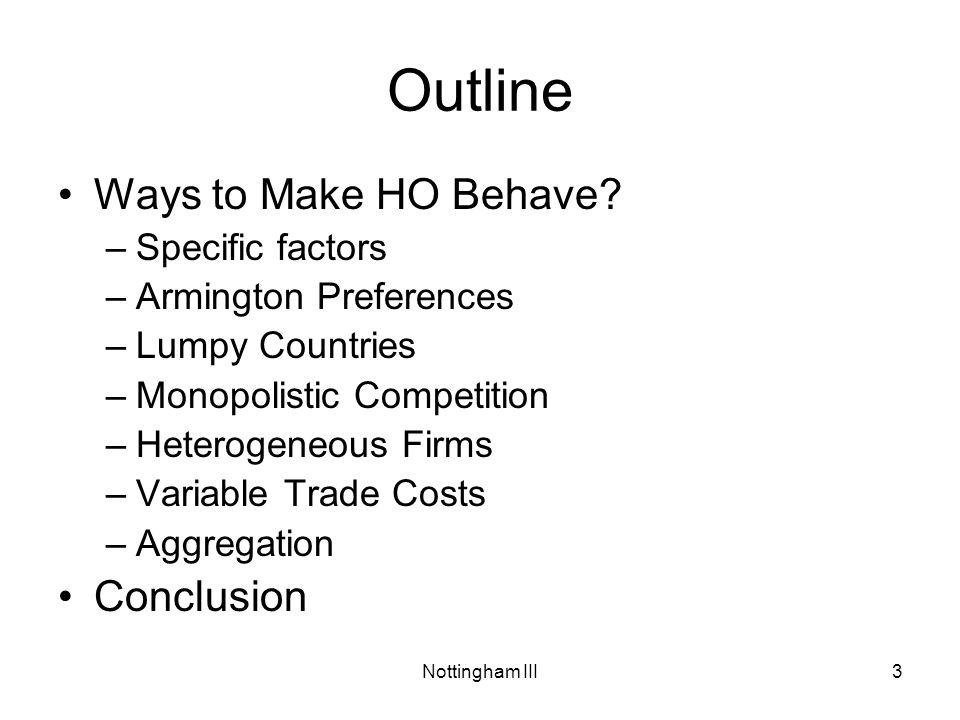 Nottingham III3 Outline Ways to Make HO Behave.